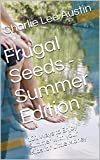 Frugal Seeds Summer Edition: 101 Ways to Enjoy Summer with Your Kids for Little Money