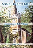img - for Some Time to Kill: Memories of Kill Village book / textbook / text book