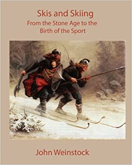Book Skis and Skiing: From the Stone Age to the Birth of the Sport