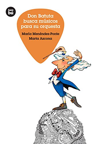 Don Batuta busca musicos para su orquesta (Jovenes lectores) (Spanish Edition) [Maria Menendez-Ponte - Marta Azcona] (Tapa Dura)