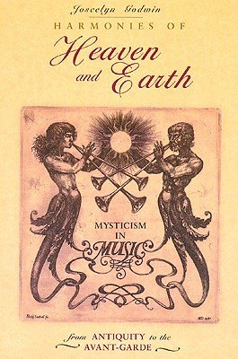 Harmonies of Heaven and Earth: The Spiritual Dimensions of Music