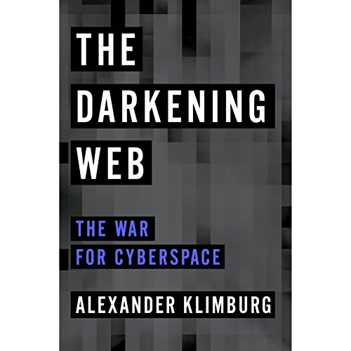 The Darkening Web: The War for Cyberspace
