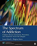 img - for The Spectrum of Addiction: Evidence-Based Assessment, Prevention, and Treatment Across the Lifespan (Counseling and Professional Identity) book / textbook / text book