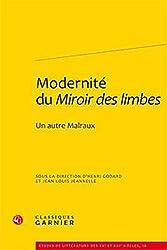 Modernité du Miroir des limbes - Un autre Malraux