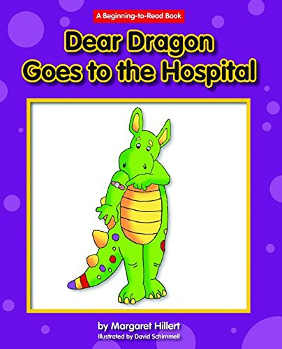 Dear Dragon Goes to the Hospital (Dear Dragon, A Beginning to Read Book) by Norwood House Pr