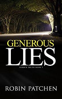 Generous Lies (Hidden Truth Book 3) by [Patchen, Robin]