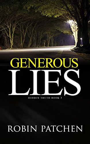 Generous Lies (Hidden Truth Book 3) by [Patchen, Robin]