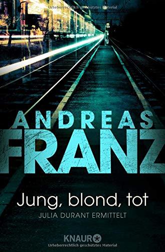 Jung, blond, tot: Julia Durants 1. Fall (Julia Durant ermittelt, Band 1) Taschenbuch – 10. April 2000 Andreas Franz Droemer Knaur 3426617889 Belletristik
