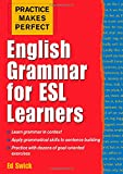 Practice Makes Perfect: English Grammar for ESL Learners (Practice Makes Perfect Series)
