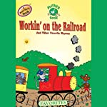 Mother Goose: Workin' on the Railroad Favorite Songs |  Soundprints