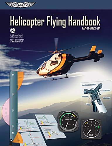 (Helicopter Flying Handbook FAA-H-8083-21A (FAA Handbooks Series))