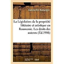 La Legislation de la Propriete Litteraire Et Artistique En Roumanie
