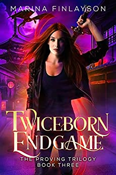 Twiceborn Endgame (The Proving Book 3) by [Finlayson, Marina]