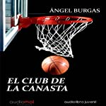 El club de la canasta [The Club of the Basket] | Angel Burgás