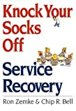 img - for Knock Your Socks Off Service Recovery (Knock Your Socks Off Series) book / textbook / text book
