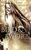 Bird and Sword (Bird-and-Sword-Reihe, Band 1)