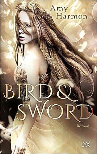 https://www.amazon.de/Bird-Sword-Bird-Sword-Reihe-Band/dp/3736305486/ref=tmm_pap_title_0?_encoding=UTF8&qid=1525109764&sr=1-1