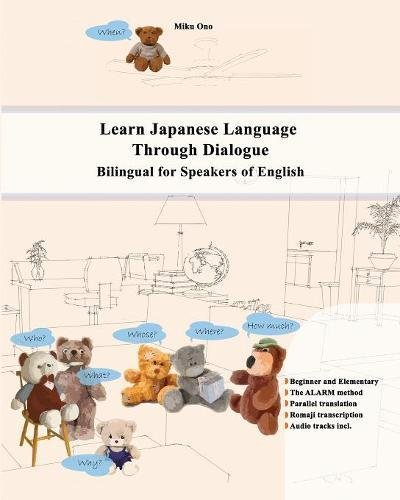 Learn Japanese Language Through Dialogue: Bilingual for Speakers of English (Graded Japanese Readers) -