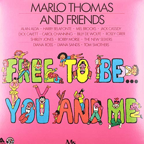- Marlo Thomas and Friends, Free to be You and Me