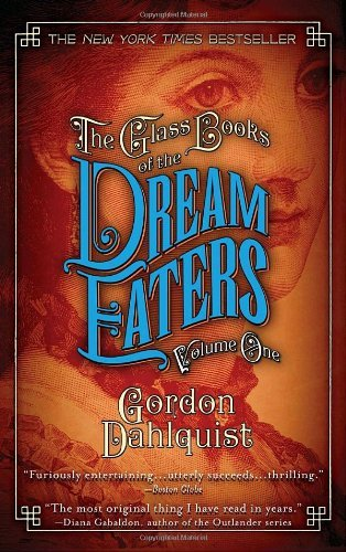 The Glass Books of the Dream Eaters, Volume One: 1 by Gordon Dahlquist (30-Dec-2008) Paperback