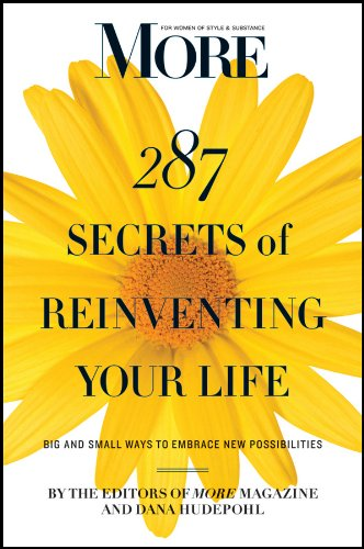 MORE Magazine 287 Secrets of Reinventing Your Life: Big and Small Ways to Embrace New Possibilities pdf epub