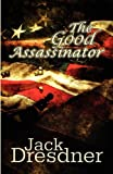 The Good Assassinator, Jack Dresdner, 1451225288