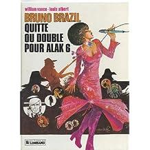 Bruno brazil quitte ou double pour alak 6