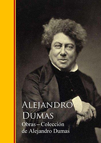 Obras Completas - Colección de Alejandro Dumas: Biblioteca de Grandes Escritores I (Spanish Edition)