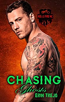 Chasing Ghosts (Hells Fire Mc Book 3) by [Trejo, Erin]
