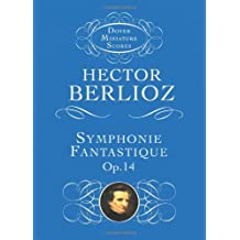 Symphonie Fantastique: (Episode in the Life of an Artist) : Op. 14