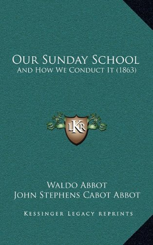 Our Sunday School: And How We Conduct It (1863) pdf epub