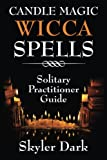 Candle Magic Wicca Spells: Solitary Practitioner Guide
