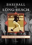 Baseball in Long Beach, Tom Meigs, 0738558230