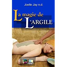 La magie de l'Argile (French Edition)