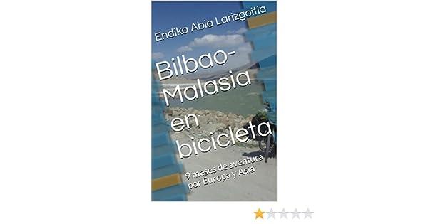 Bilbao-Malasia en bicicleta: 9 meses de aventura por Europa y Asia ...