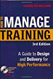 How to Manage Training, Carolyn D. Nilson, 081440779X