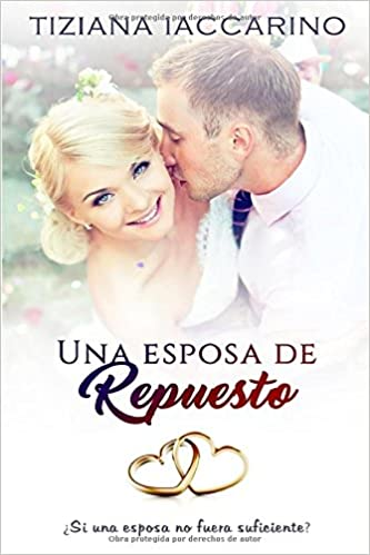 Amazon.com: Una esposa de repuesto (Spanish Edition) (9781981035663): Tiziana Iaccarino, Mar Carrión, LG Book Covers: Books