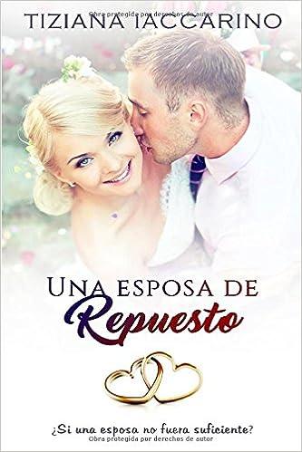 Amazon.com: Una esposa de repuesto (Spanish Edition) (9781981035663): Tiziana Iaccarino, Mar Carrión, LG Book Covers: Books