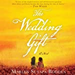 The Wedding Gift | Marlen Suyapa Bodden