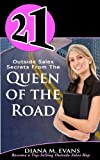 21 Outside Sales Secrets from the Queen of the Road, Diana M. Evans, 1492722308