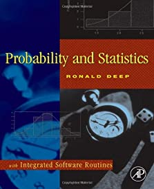 Probability and Statistics: with Integrated Software Routines
