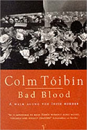 Bad Blood: A Walk Along The Irish Border: COLM TOIBIN: 9780099301202:  Amazon.com: Books