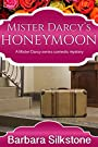 Darcy's Honeymoon (Mister Darcy Series Book 6)