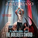 The Builder's Sword: The Legendary Builder, Book 1 Audiobook by J.A. Cipriano Narrated by Gary Furlong