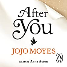 After You Audiobook by Jojo Moyes Narrated by Anna Acton