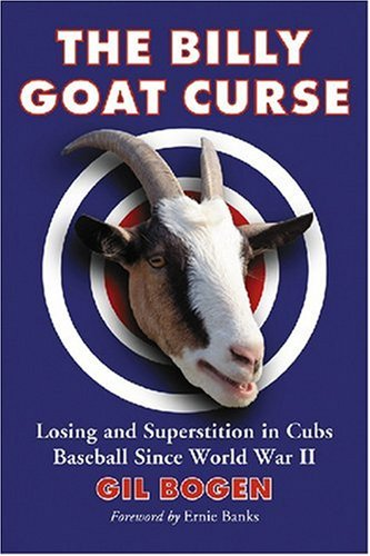 The Billy Goat Curse: Losing and Superstition in Cubs Baseball Since World War 2 pdf