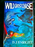 Wild Ghost Chase, D. J. Enright, 0701122854