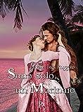 Sono solo un marinaio (Romantic Pirates Vol. 1) (Italian Edition)