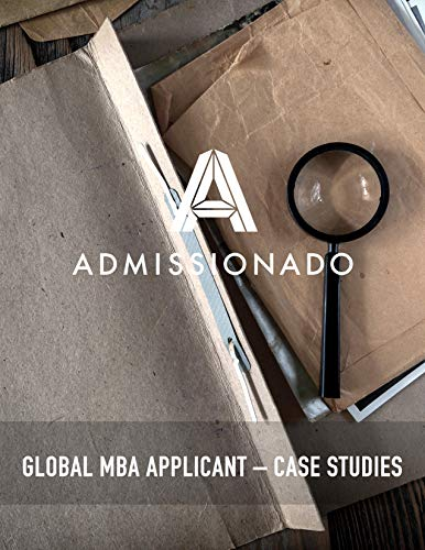 Admissionado MBA Applicant Case Studies - Global Applicant Edition