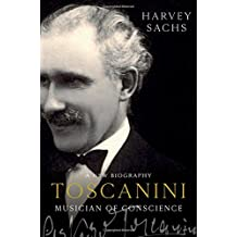 Toscanini: A New Biography: Musician of Conscience
